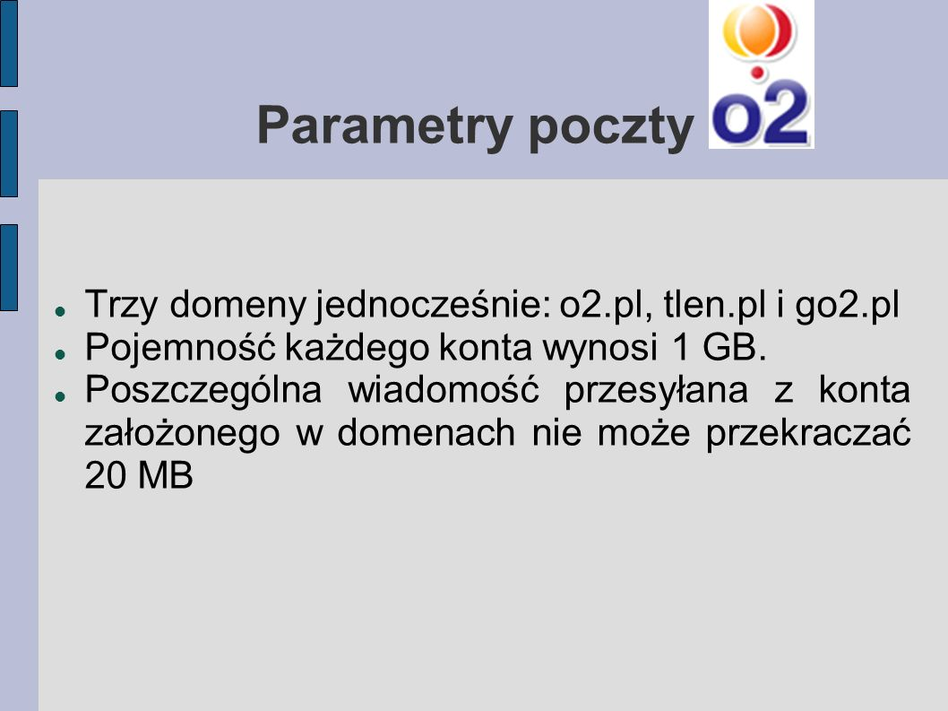 Parametry poczty Trzy domeny jednocześnie: o2.pl, tlen.pl i go2.pl