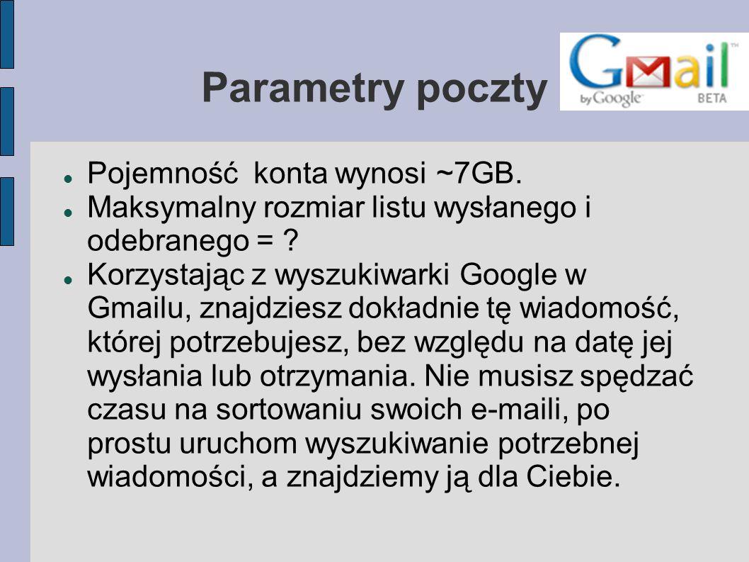 Parametry poczty Pojemność konta wynosi ~7GB.