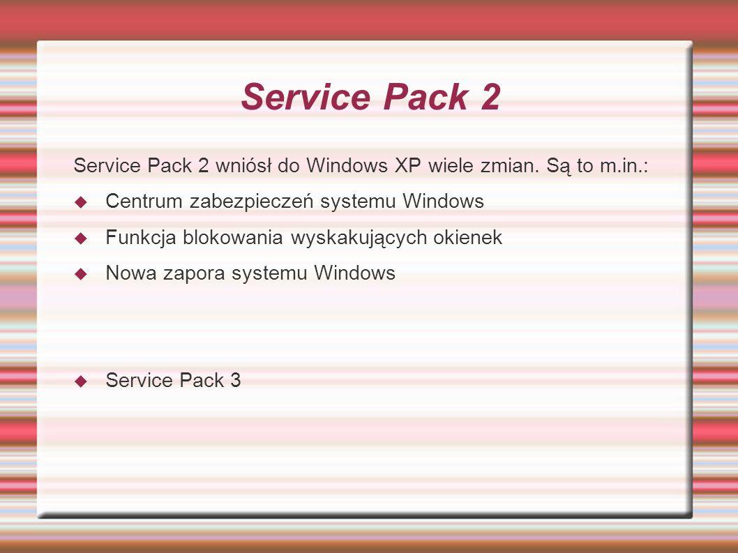 Service Pack 2Service Pack 2 wniósł do Windows XP wiele zmian. Są to m.in.: Centrum zabezpieczeń systemu Windows.