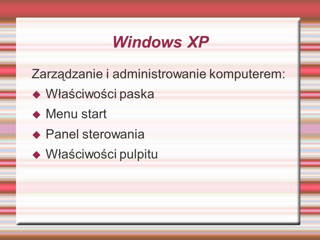 Windows XP Zarządzanie i administrowanie komputerem: Właściwości paska