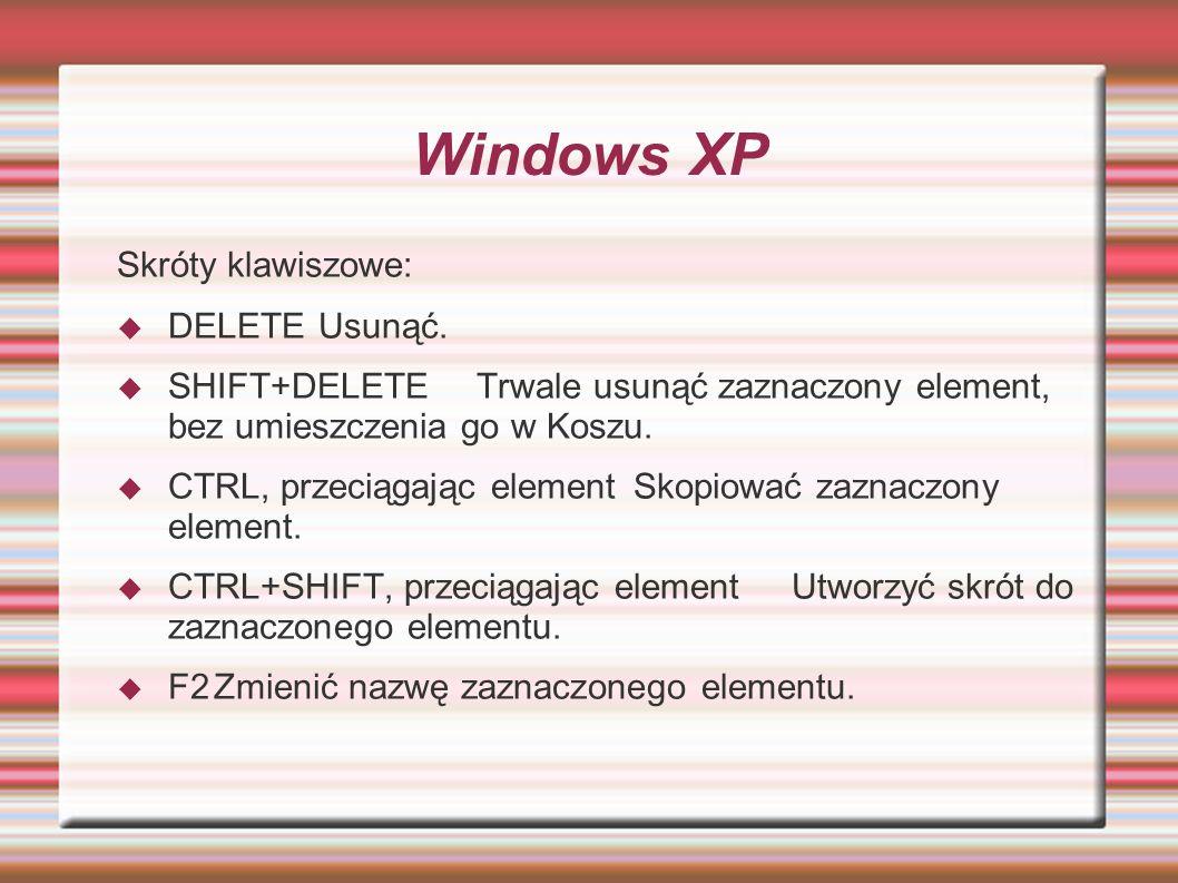Windows XP Skróty klawiszowe: DELETE Usunąć.