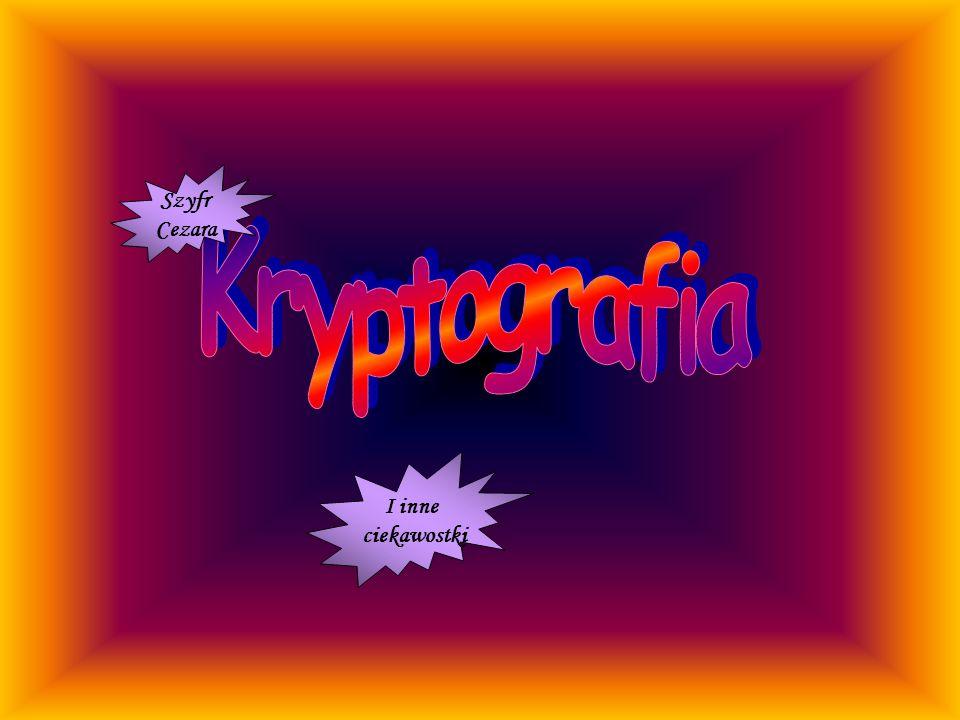 Szyfr Cezara Kryptografia I inne ciekawostki