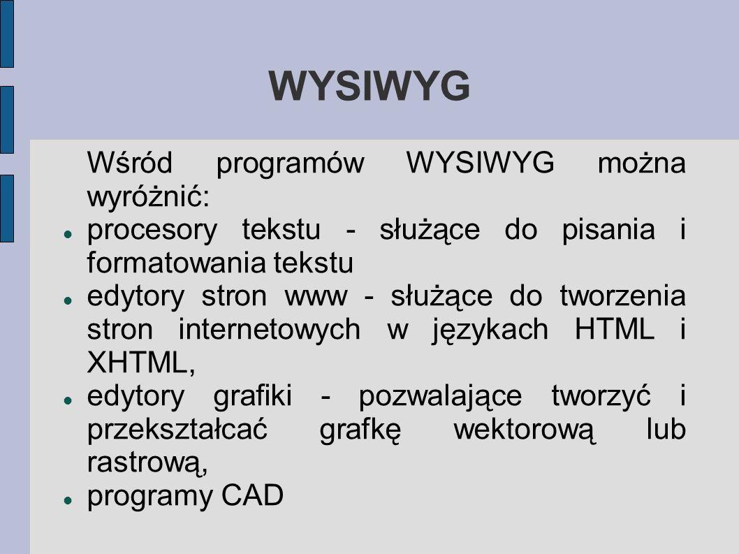 WYSIWYG Wśród programów WYSIWYG można wyróżnić: