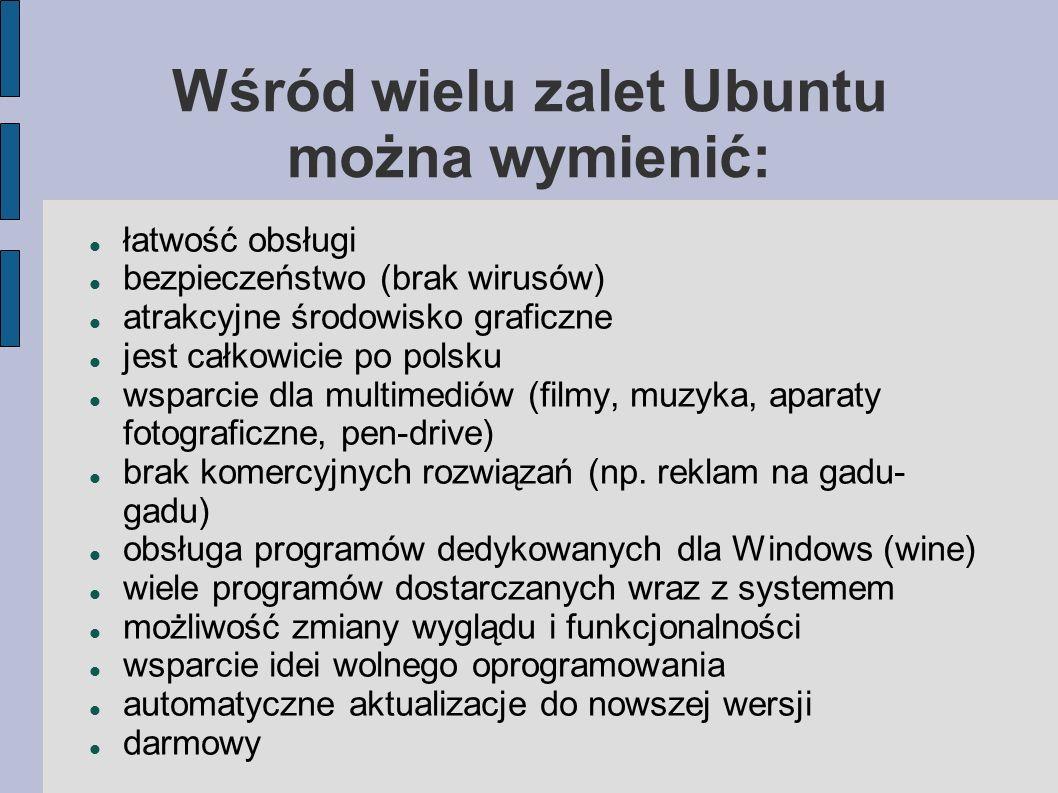 Wśród wielu zalet Ubuntu można wymienić: