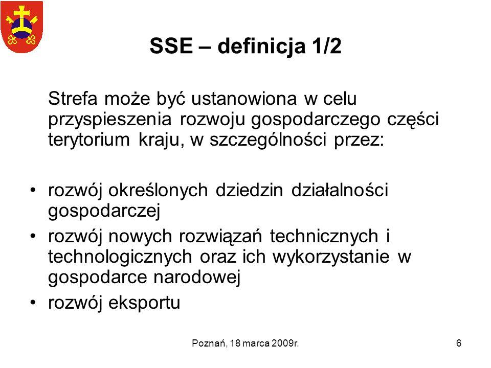 SSE – definicja 1/2 Strefa może być ustanowiona w celu przyspieszenia rozwoju gospodarczego części terytorium kraju, w szczególności przez: