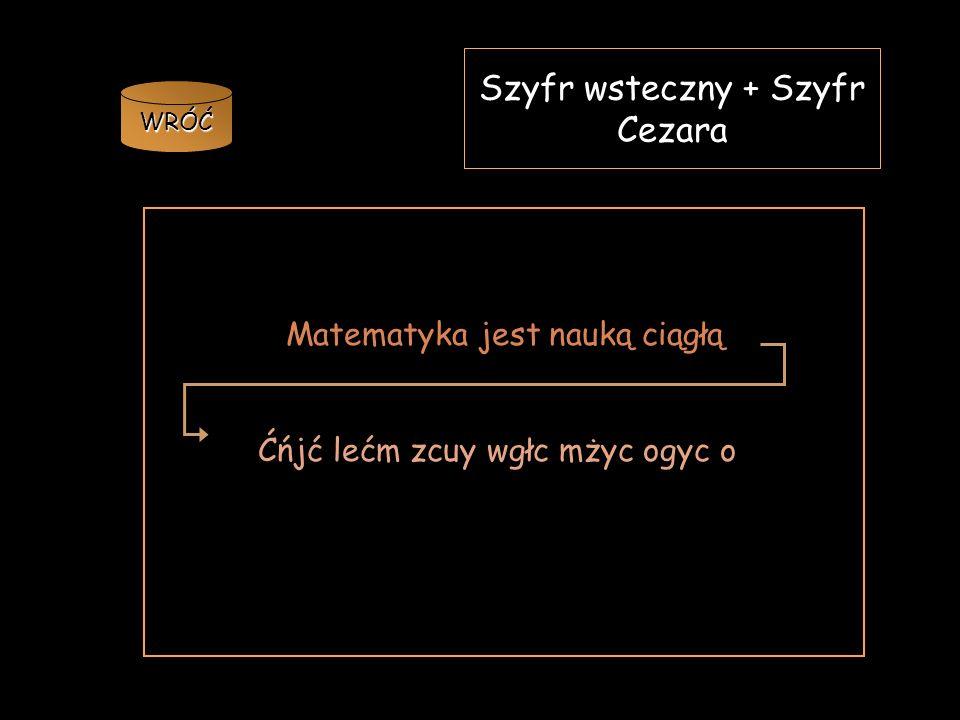 Szyfr wsteczny + Szyfr Cezara