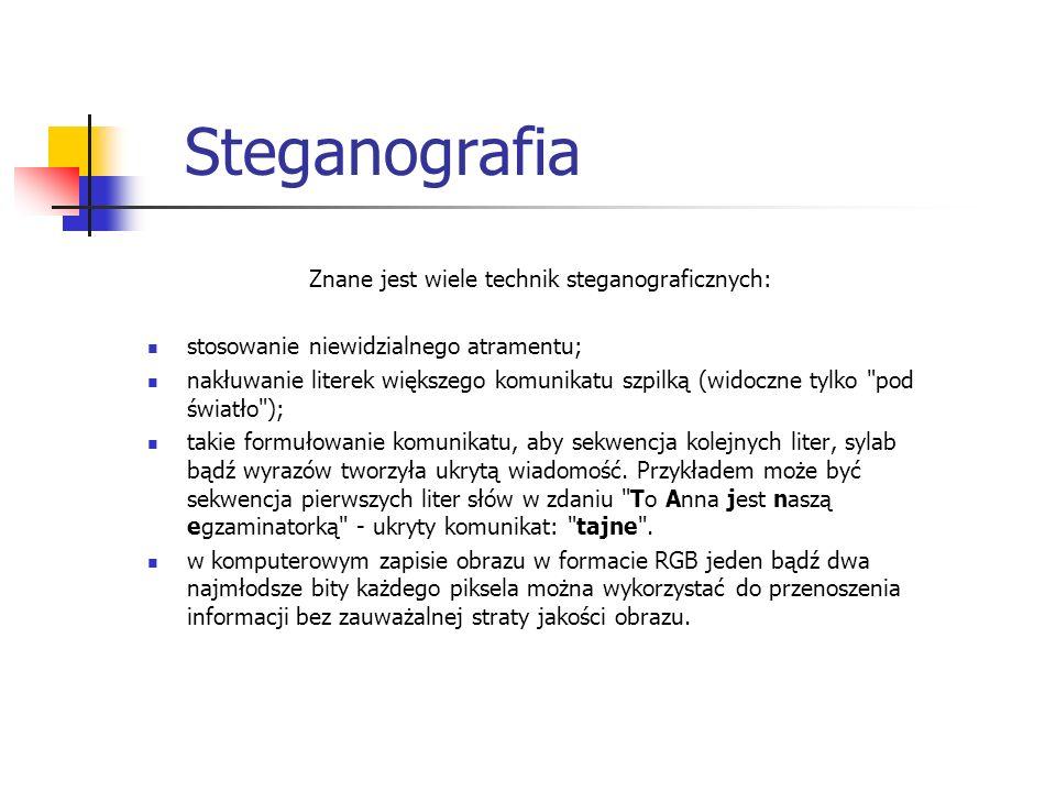 Znane jest wiele technik steganograficznych: