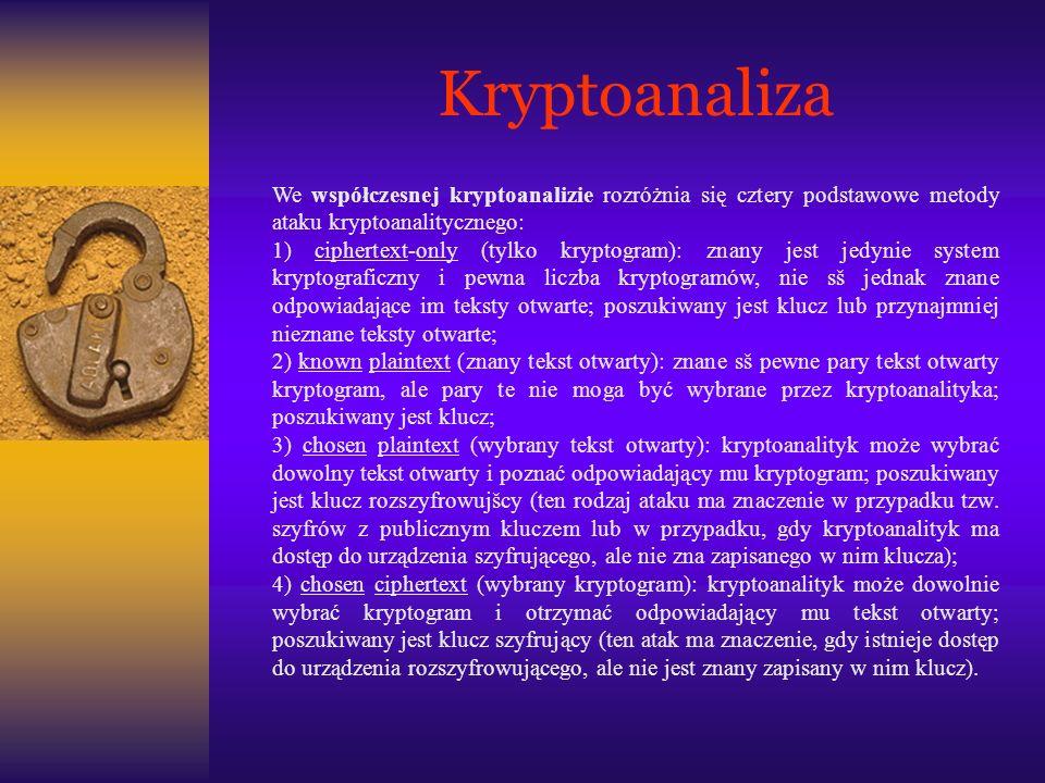 Kryptoanaliza We współczesnej kryptoanalizie rozróżnia się cztery podstawowe metody ataku kryptoanalitycznego: