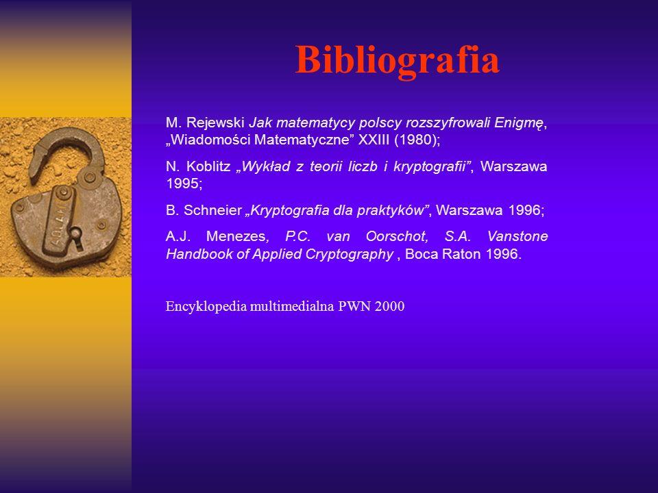 """Bibliografia M. Rejewski Jak matematycy polscy rozszyfrowali Enigmę, """"Wiadomości Matematyczne XXIII (1980);"""