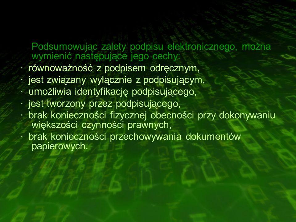 Podsumowując zalety podpisu elektronicznego, można wymienić następujące jego cechy: