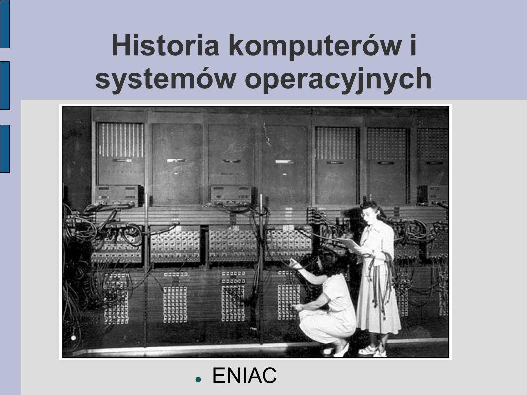Historia komputerów i systemów operacyjnych