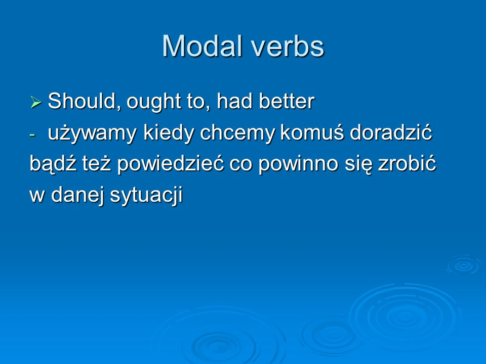 Modal verbs Should, ought to, had better