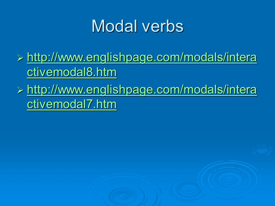 Modal verbs http://www.englishpage.com/modals/interactivemodal8.htm