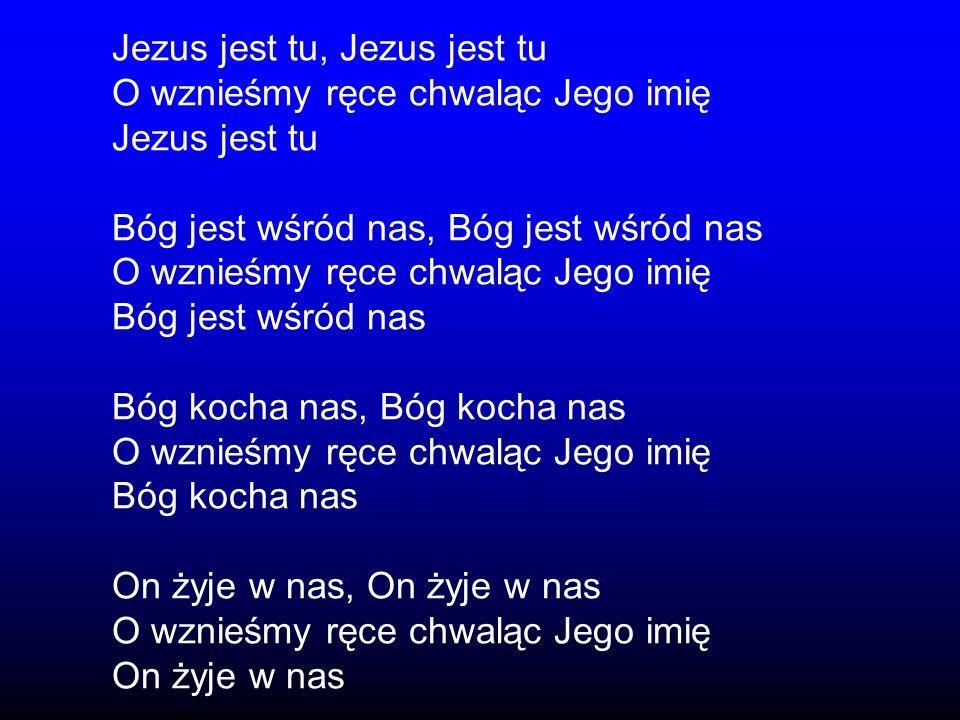 Jezus jest tu, Jezus jest tu