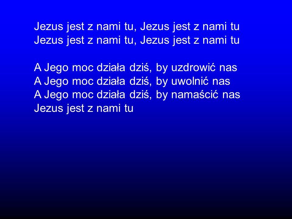Jezus jest z nami tu, Jezus jest z nami tu