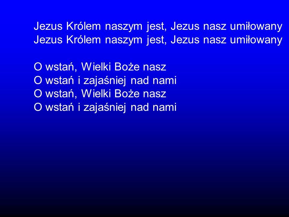 Jezus Królem naszym jest, Jezus nasz umiłowany
