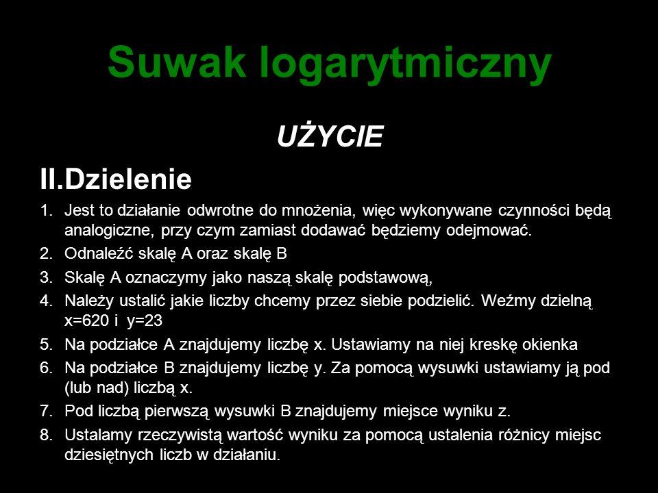 Suwak logarytmiczny UŻYCIE II.Dzielenie