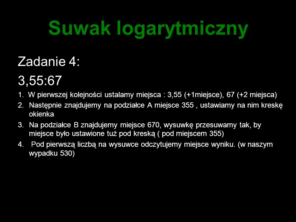 Suwak logarytmiczny Zadanie 4: 3,55:67