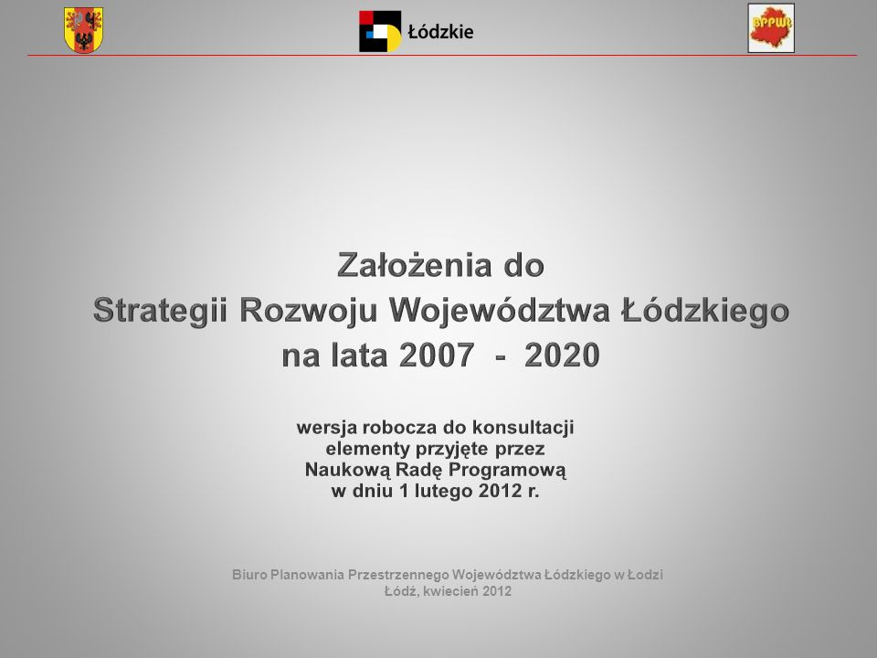 Strategii Rozwoju Województwa Łódzkiego na lata 2007 - 2020