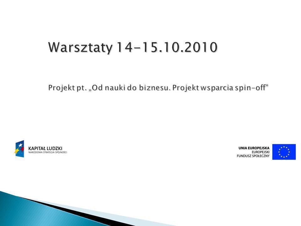 "Warsztaty 14-15. 10. 2010 Projekt pt. ""Od nauki do biznesu"