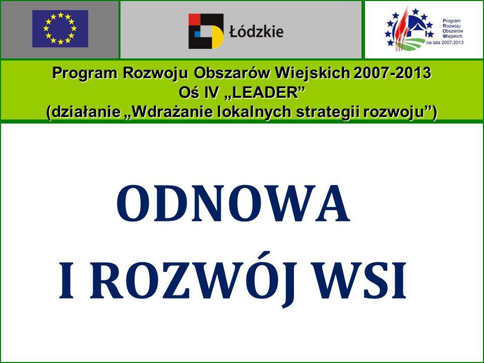 ODNOWA I ROZWÓJ WSI Program Rozwoju Obszarów Wiejskich 2007-2013