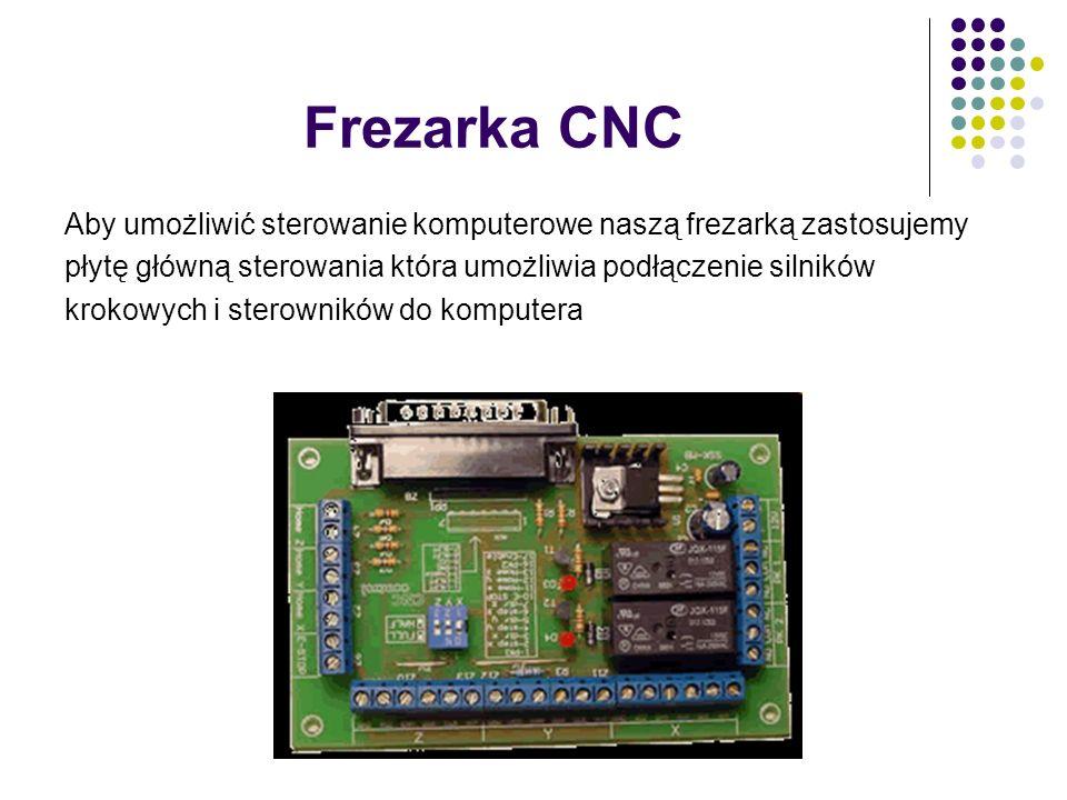 Frezarka CNC Aby umożliwić sterowanie komputerowe naszą frezarką zastosujemy. płytę główną sterowania która umożliwia podłączenie silników.