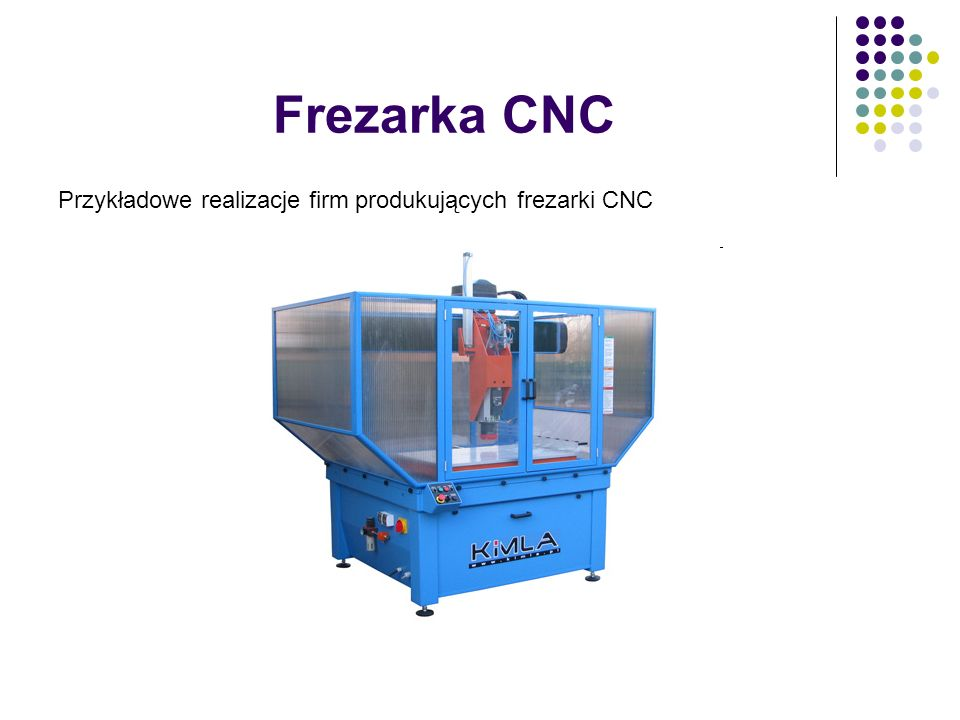 Frezarka CNC Przykładowe realizacje firm produkujących frezarki CNC
