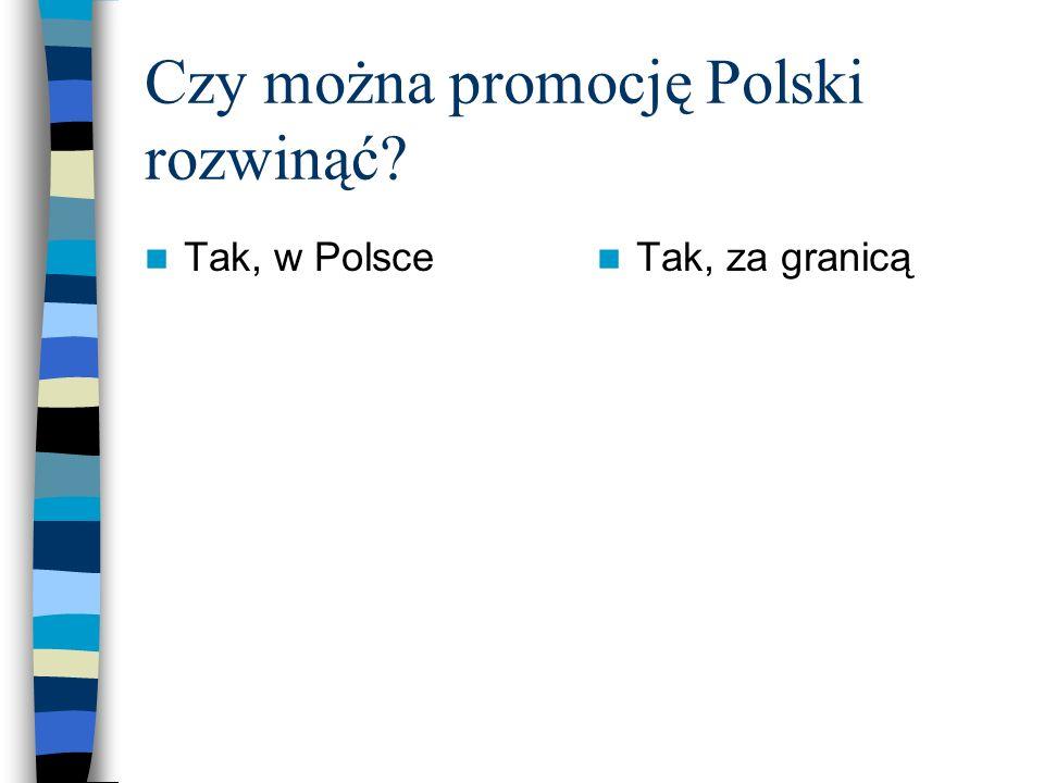 Czy można promocję Polski rozwinąć