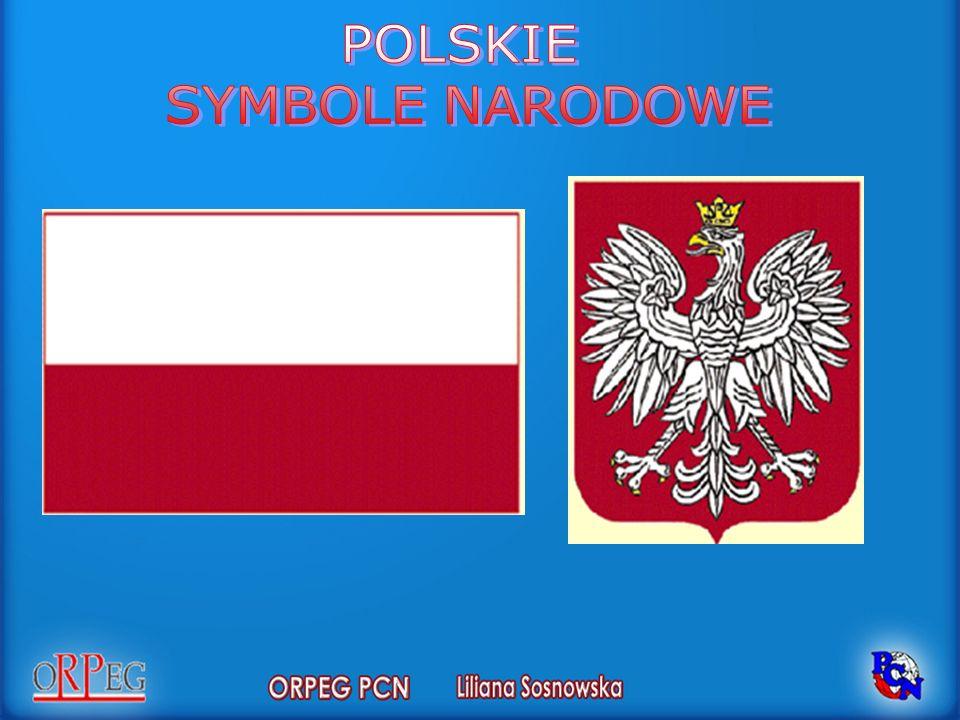 POLSKIE SYMBOLE NARODOWE Flaga, godło i hymn kraju.