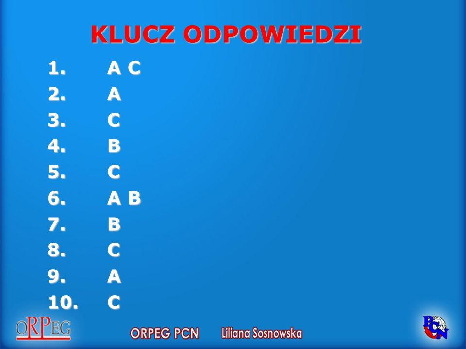 KLUCZ ODPOWIEDZI A C A C B A B