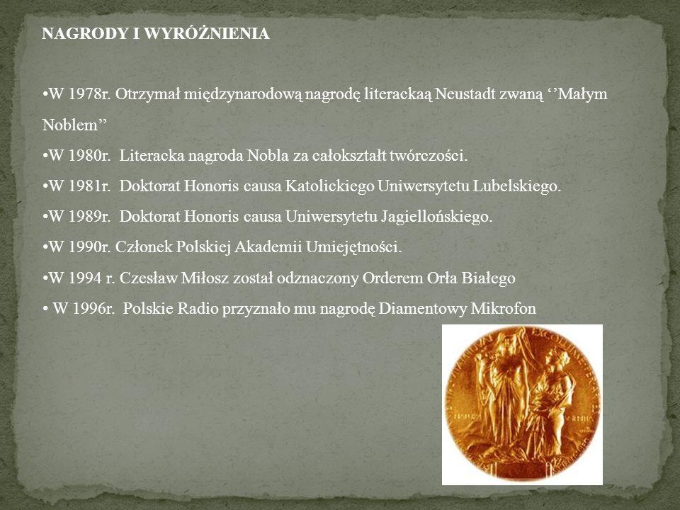 NAGRODY I WYRÓŻNIENIA W 1978r. Otrzymał międzynarodową nagrodę literackaą Neustadt zwaną ''Małym Noblem''