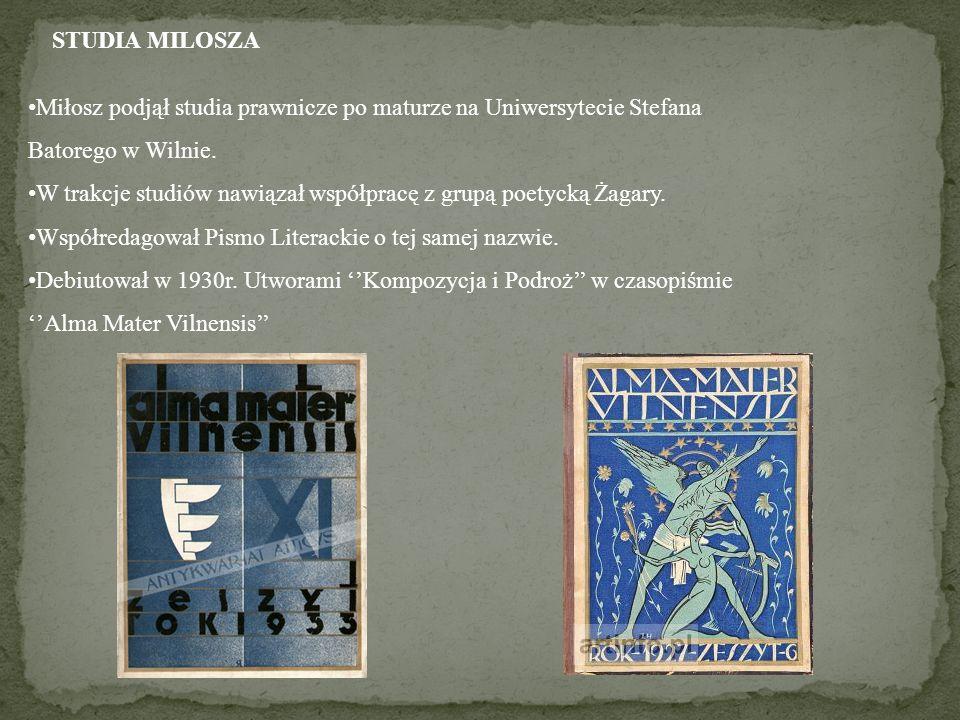 STUDIA MILOSZA Miłosz podjął studia prawnicze po maturze na Uniwersytecie Stefana Batorego w Wilnie.
