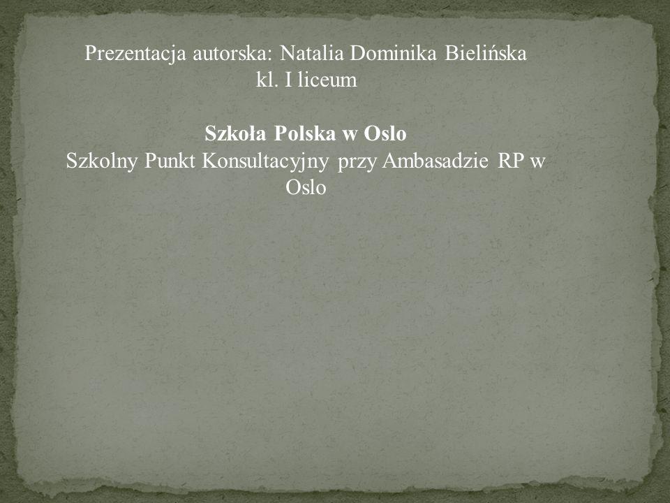 Prezentacja autorska: Natalia Dominika Bielińska kl. I liceum