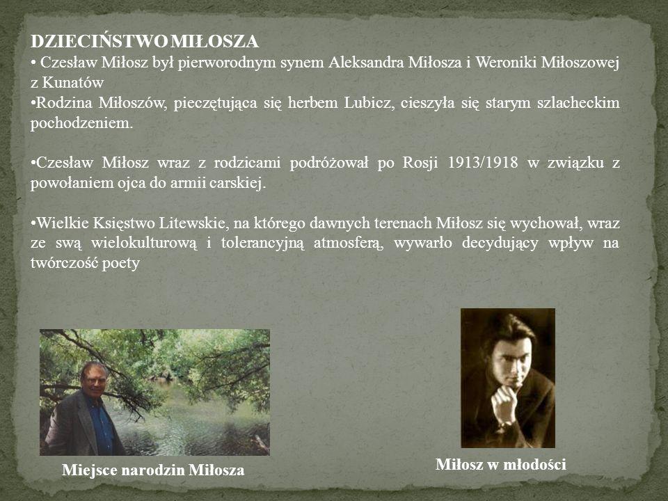 DZIECIŃSTWO MIŁOSZA Czesław Miłosz był pierworodnym synem Aleksandra Miłosza i Weroniki Miłoszowej z Kunatów.