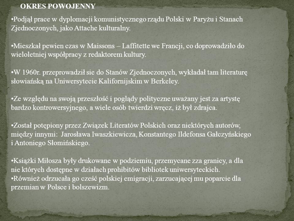 OKRES POWOJENNY Podjął prace w dyplomacji komunistycznego rządu Polski w Paryżu i Stanach Zjednoczonych, jako Attache kulturalny.