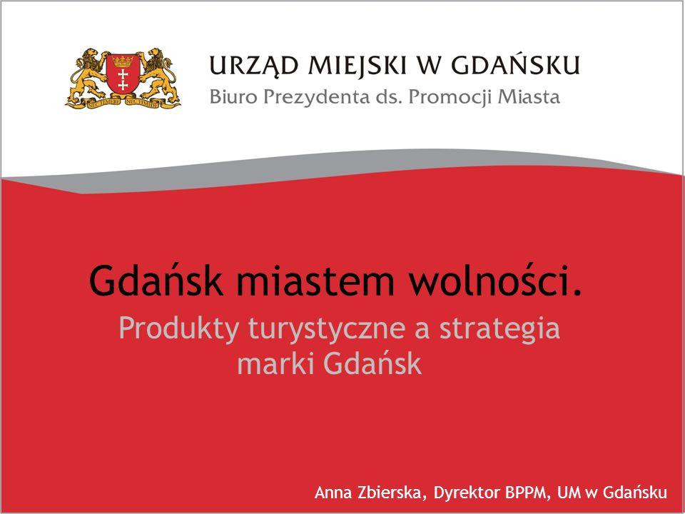 Gdańsk miastem wolności.