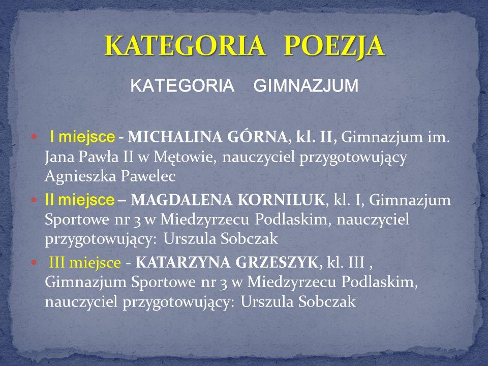 KATEGORIA POEZJA KATEGORIA GIMNAZJUM