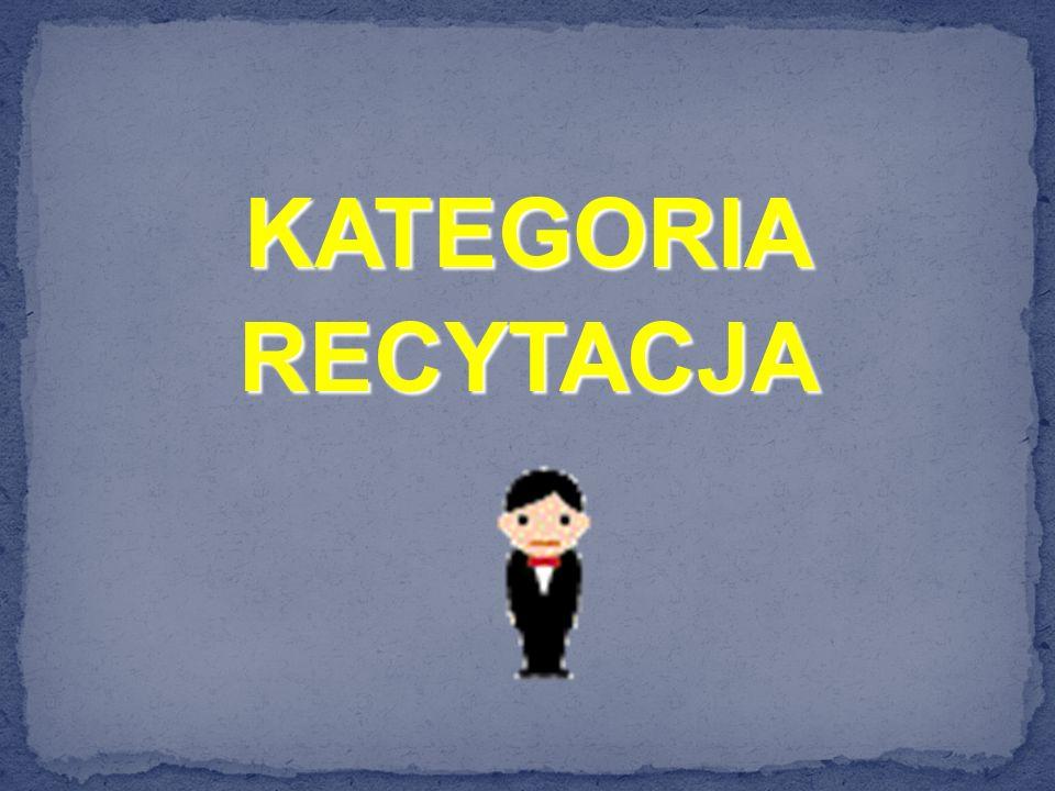 KATEGORIA RECYTACJA