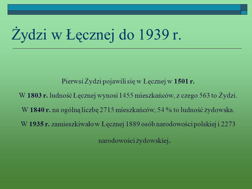 Żydzi w Łęcznej do 1939 r.Pierwsi Żydzi pojawili się w Łęcznej w 1501 r. W 1803 r. ludność Łęcznej wynosi 1455 mieszkańców, z czego 563 to Żydzi.