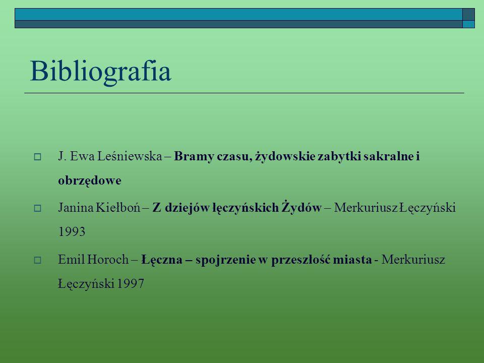 Bibliografia J. Ewa Leśniewska – Bramy czasu, żydowskie zabytki sakralne i obrzędowe.