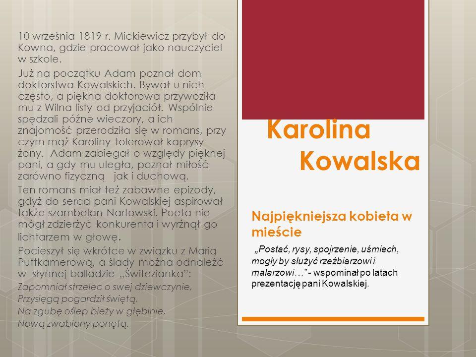 10 września 1819 r. Mickiewicz przybył do Kowna, gdzie pracował jako nauczyciel w szkole.