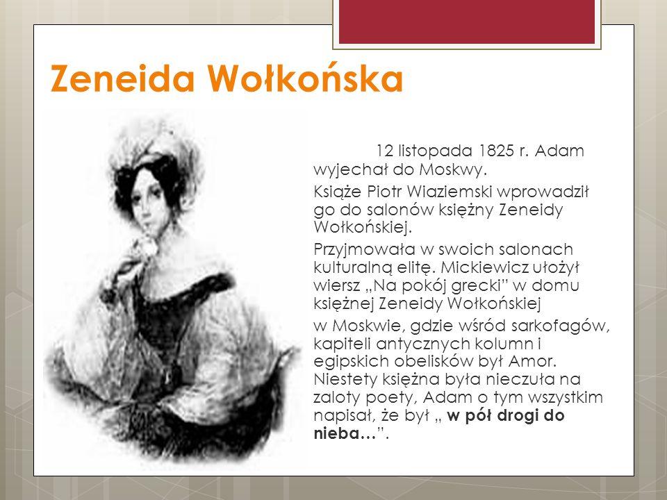 Zeneida Wołkońska 12 listopada 1825 r. Adam wyjechał do Moskwy.