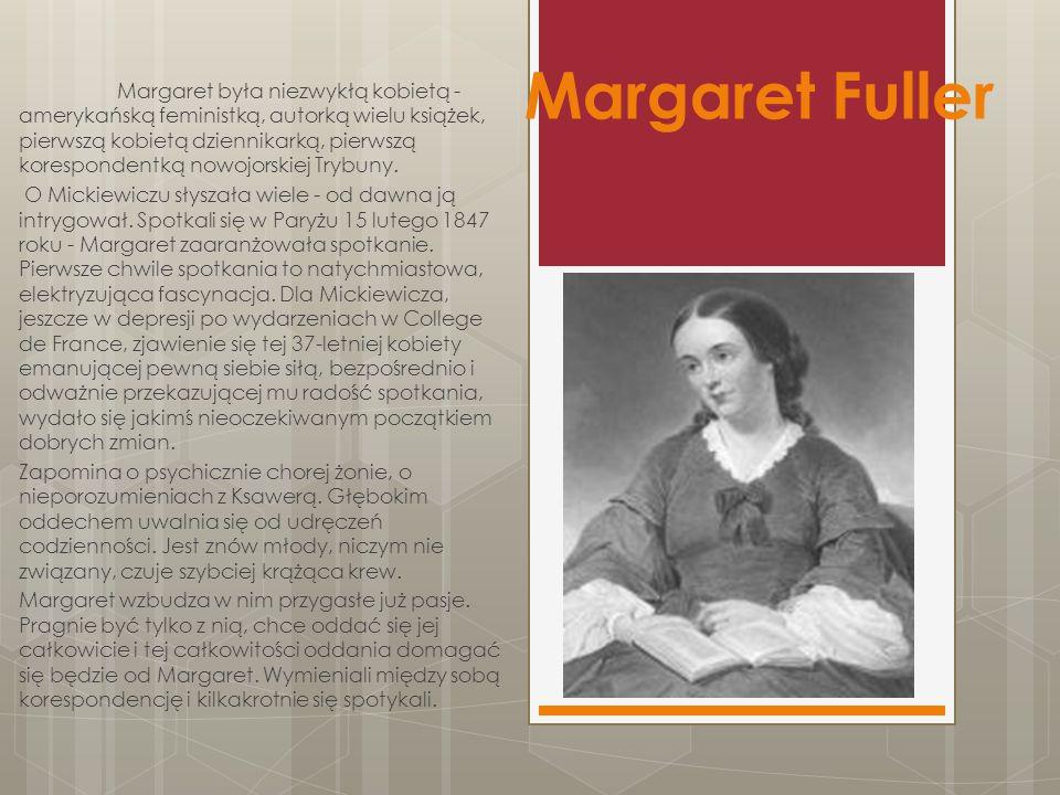 Margaret była niezwykłą kobietą - amerykańską feministką, autorką wielu książek, pierwszą kobietą dziennikarką, pierwszą korespondentką nowojorskiej Trybuny.