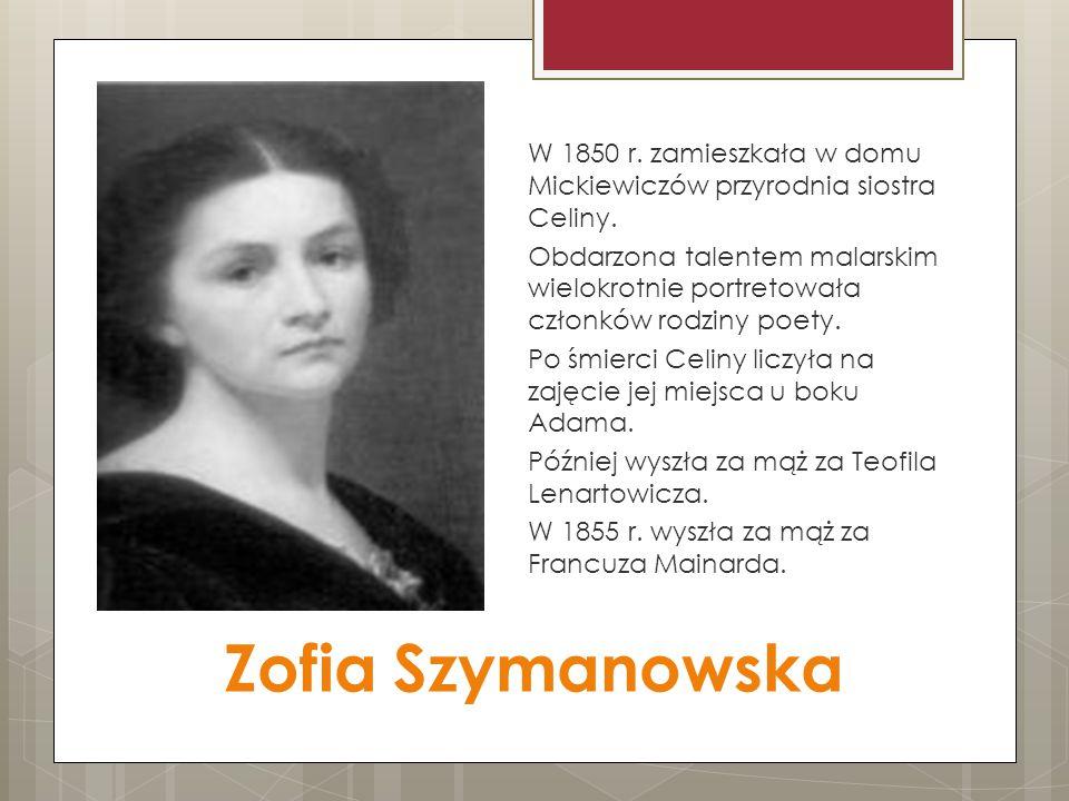 W 1850 r. zamieszkała w domu Mickiewiczów przyrodnia siostra Celiny