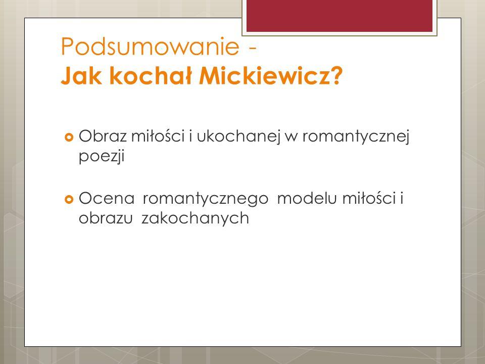 Podsumowanie - Jak kochał Mickiewicz