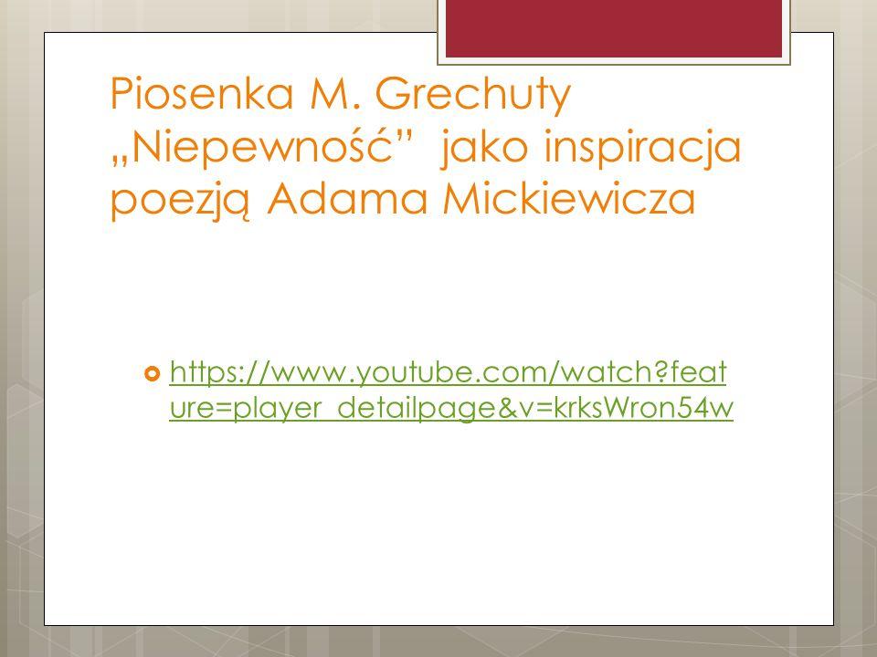"""Piosenka M. Grechuty """"Niepewność jako inspiracja poezją Adama Mickiewicza"""