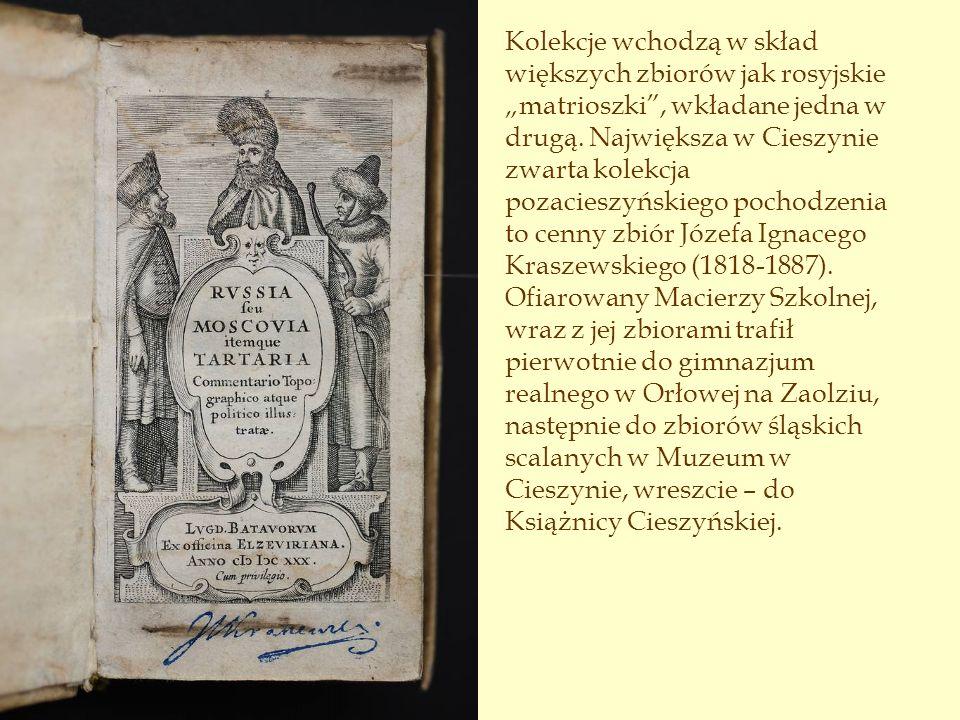 """Kolekcje wchodzą w skład większych zbiorów jak rosyjskie """"matrioszki , wkładane jedna w drugą."""