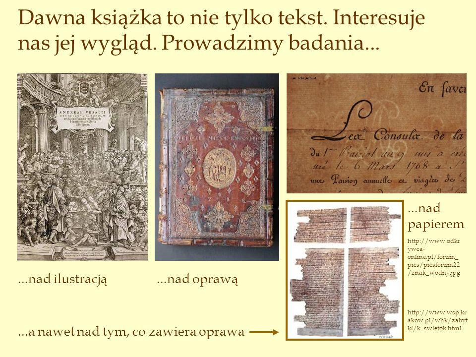 Dawna książka to nie tylko tekst. Interesuje nas jej wygląd