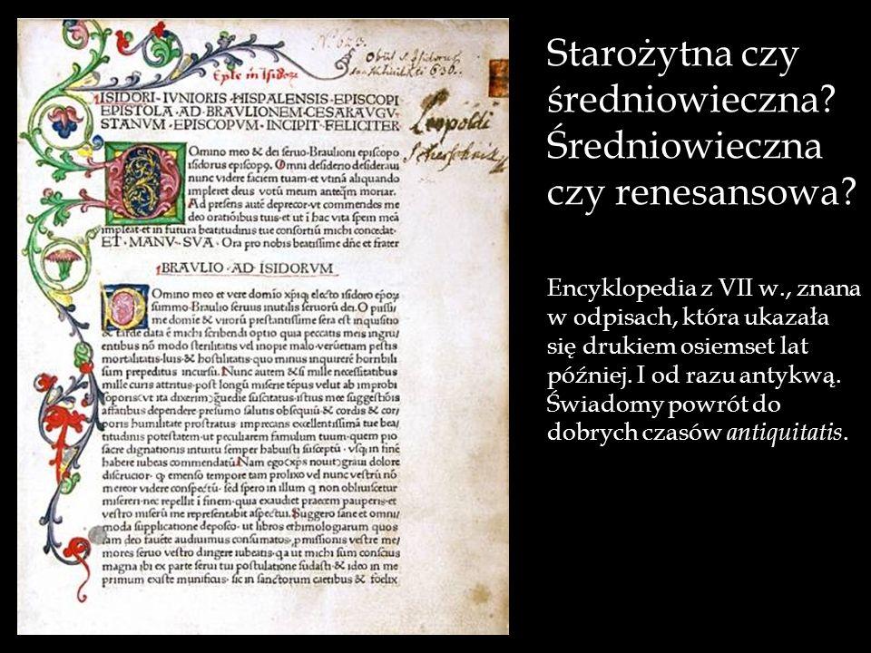 Starożytna czy średniowieczna Średniowieczna czy renesansowa