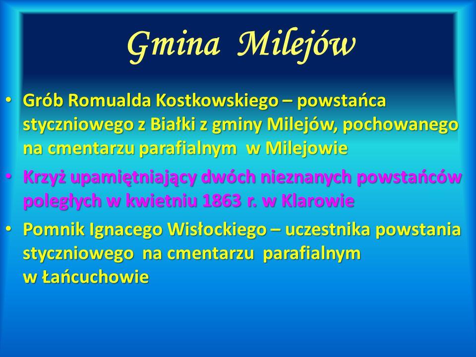 Gmina MilejówGrób Romualda Kostkowskiego – powstańca styczniowego z Białki z gminy Milejów, pochowanego na cmentarzu parafialnym w Milejowie.